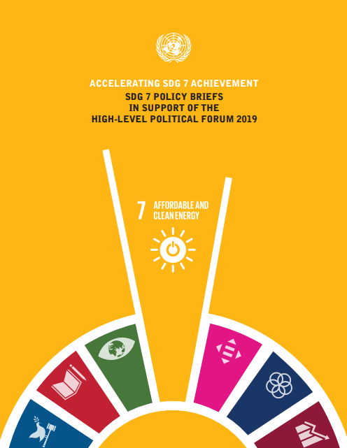 Accelerating SDG 7 Achievement: SDG 7 Policy Briefs in Support of the High-Level Political Forum 2019 - United Nations